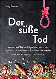 Der süße Tod Gary Taubes empfehlung bodyhouse.de